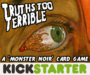 Truths Too Terrible on Kickstarter